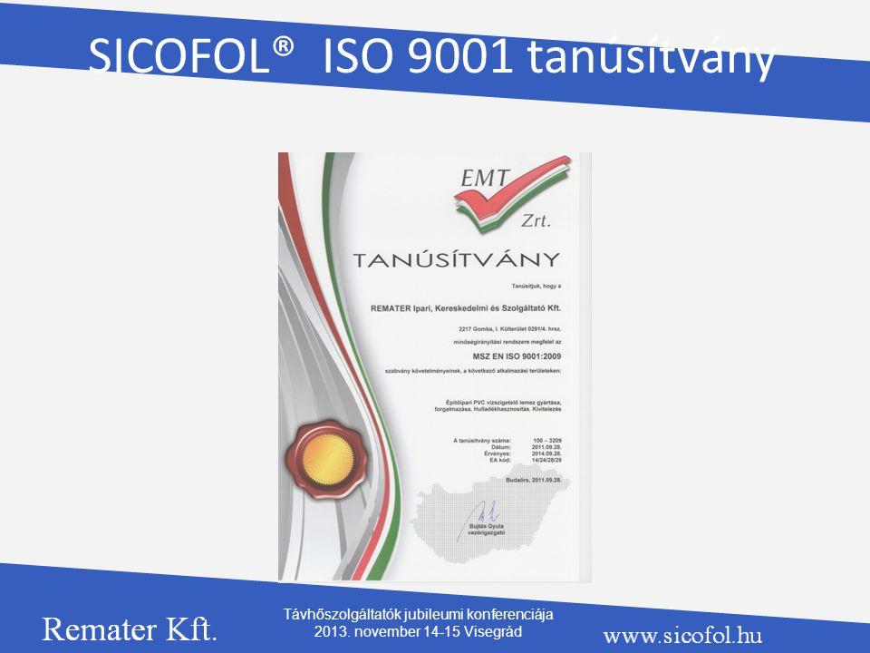 SICOFOL® ISO 9001 tanúsítvány Távhőszolgáltatók jubileumi konferenciája 2013. november 14-15 Visegrád