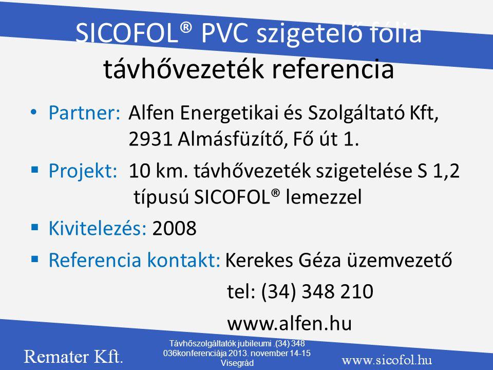 SICOFOL® PVC szigetelő fólia távhővezeték referencia Partner:Alfen Energetikai és Szolgáltató Kft, 2931 Almásfüzítő, Fő út 1.  Projekt:10 km. távhőve