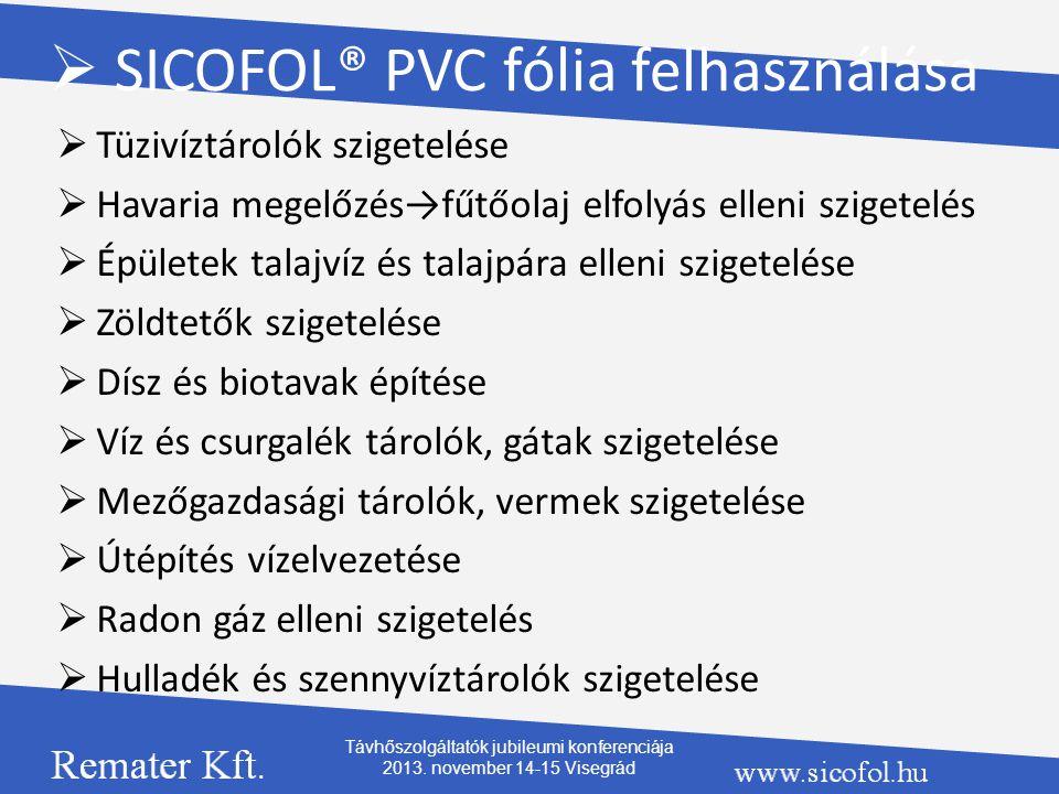  SICOFOL® PVC fólia felhasználása  Tüzivíztárolók szigetelése  Havaria megelőzés→fűtőolaj elfolyás elleni szigetelés  Épületek talajvíz és talajpá