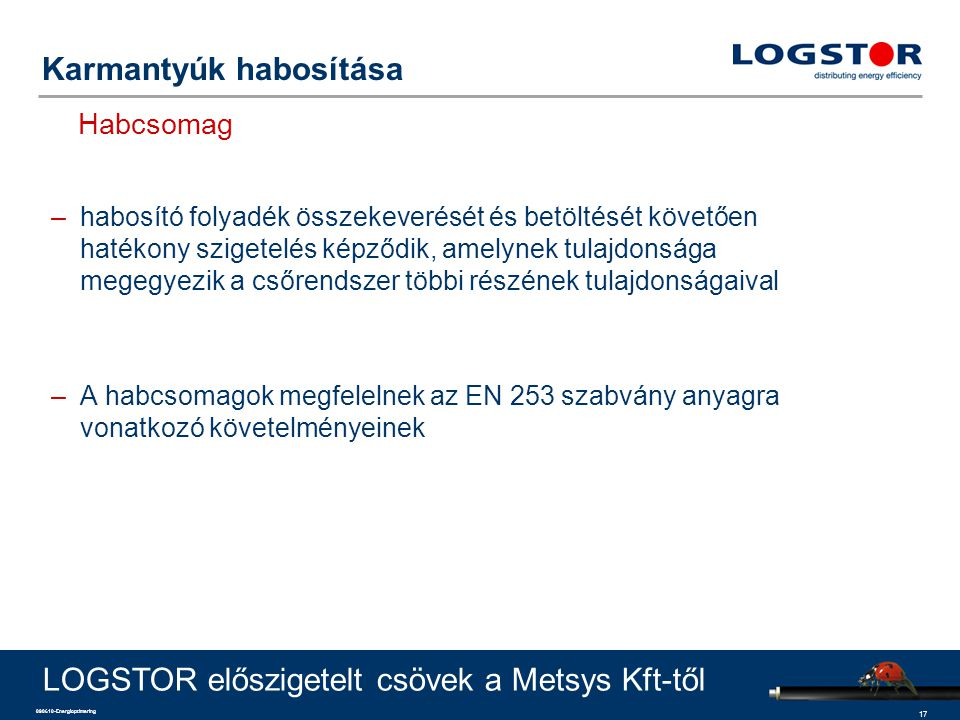 17 090610-Energioptimering Karmantyúk habosítása Habcsomag LOGSTOR előszigetelt csövek a Metsys Kft-től –habosító folyadék összekeverését és betöltésé