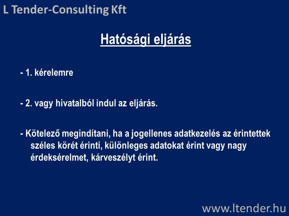 Hatósági eljárás - 1. kérelemre - 2. vagy hivatalból indul az eljárás. - Kötelező megindítani, ha a jogellenes adatkezelés az érintettek széles körét