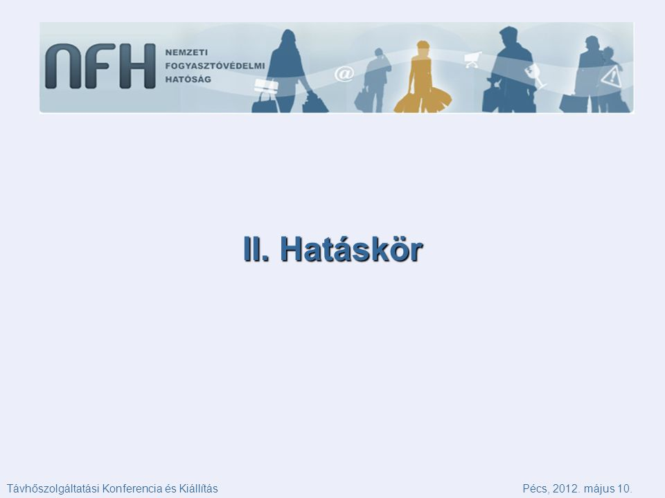 II. Hatáskör Távhőszolgáltatási Konferencia és KiállításPécs, 2012. május 10.