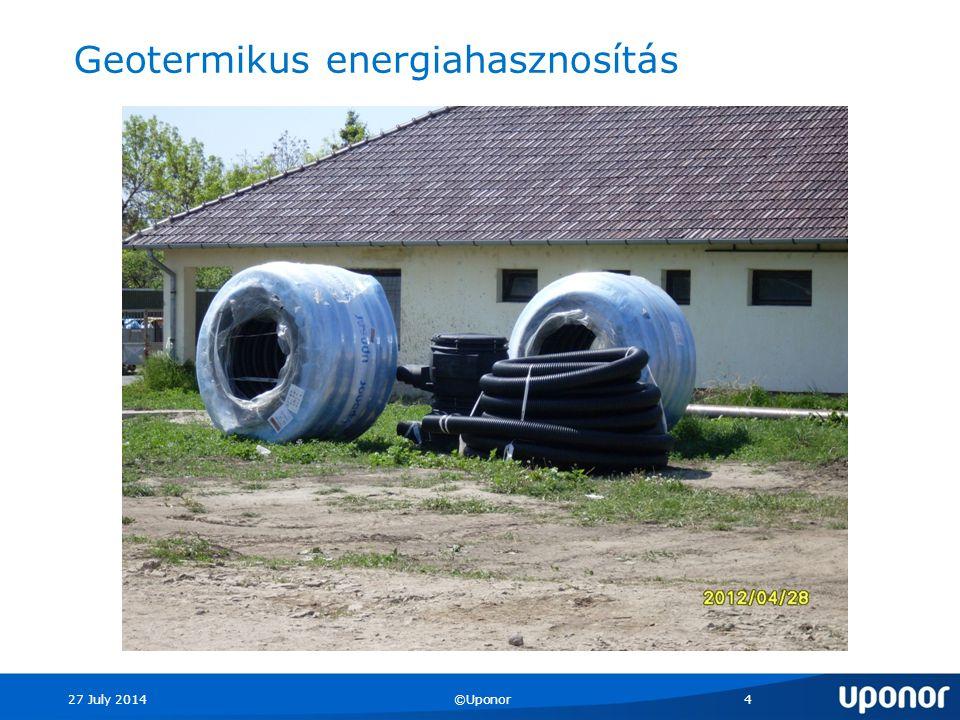 27 July 2014©Uponor4 Geotermikus energiahasznosítás