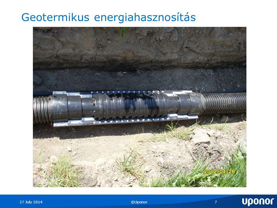 27 July 2014©Uponor7 Geotermikus energiahasznosítás