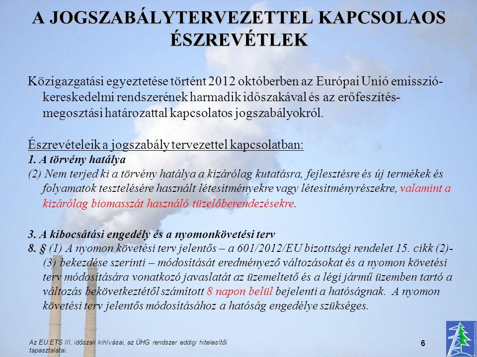 Az EU ETS III. időszak kihívásai, az ÜHG rendszer eddigi hitelesítői tapasztalatai. 6 A JOGSZABÁLYTERVEZETTEL KAPCSOLAOS ÉSZREVÉTLEK Közigazgatási egy