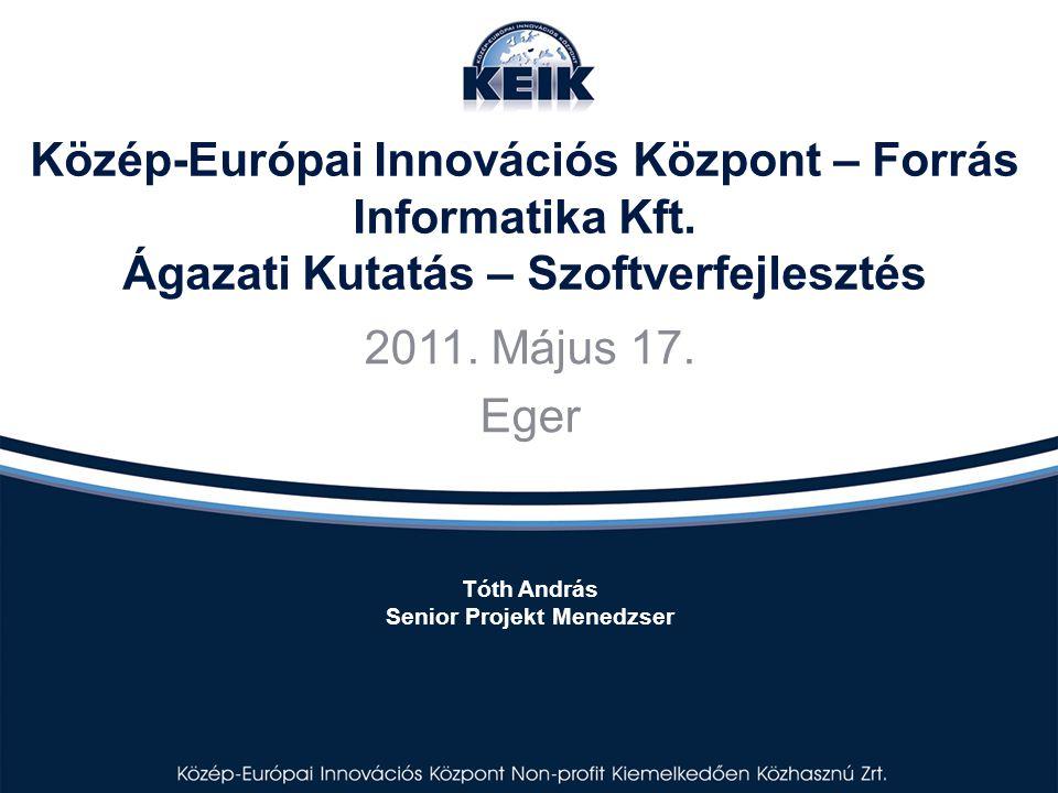 Prezentáció felépítése 1.Innováció és K+F 2.KEIK, mint szervezet 3.KEIK – Forrás Informatika ágazati kutatás