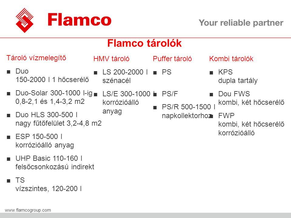 Flamco Group www.flamcogroup.com Flamco tárolók Tároló vízmelegítő ■Duo 150-2000 l 1 hőcserélő ■Duo-Solar 300-1000 l-ig 0,8-2,1 és 1,4-3,2 m2 ■Duo HLS