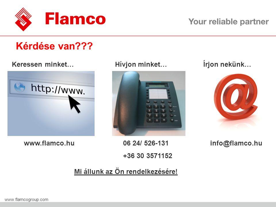 Flamco Group www.flamcogroup.com Kérdése van??? Keressen minket…Hívjon minket…Írjon nekünk… www.flamco.hu 06 24/ 526-131 +36 30 3571152 info@flamco.hu