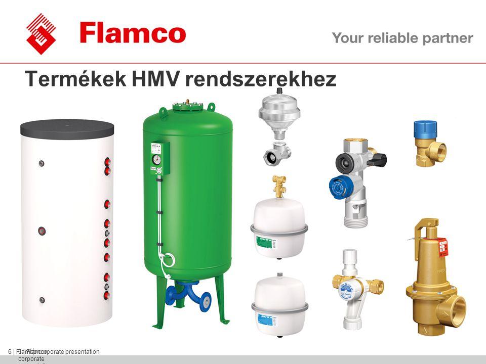    Flamco Group 6   Flamco corporate presentation Termékek HMV rendszerekhez