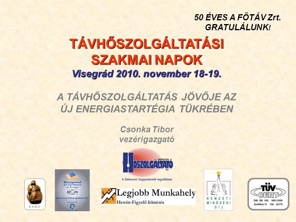 TÁVHŐSZOLGÁLTATÁSI SZAKMAI NAPOK Visegrád 2010. november 18-19.
