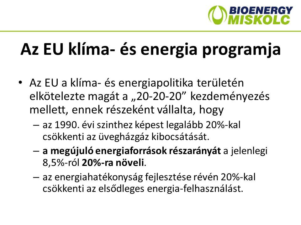 """Az EU klíma- és energia programja Az EU a klíma- és energiapolitika területén elkötelezte magát a """"20-20-20"""" kezdeményezés mellett, ennek részeként vá"""