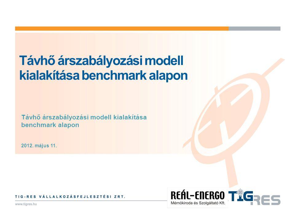 Távhő árszabályozási modell kialakítása benchmark alapon 1 2012. május 11.