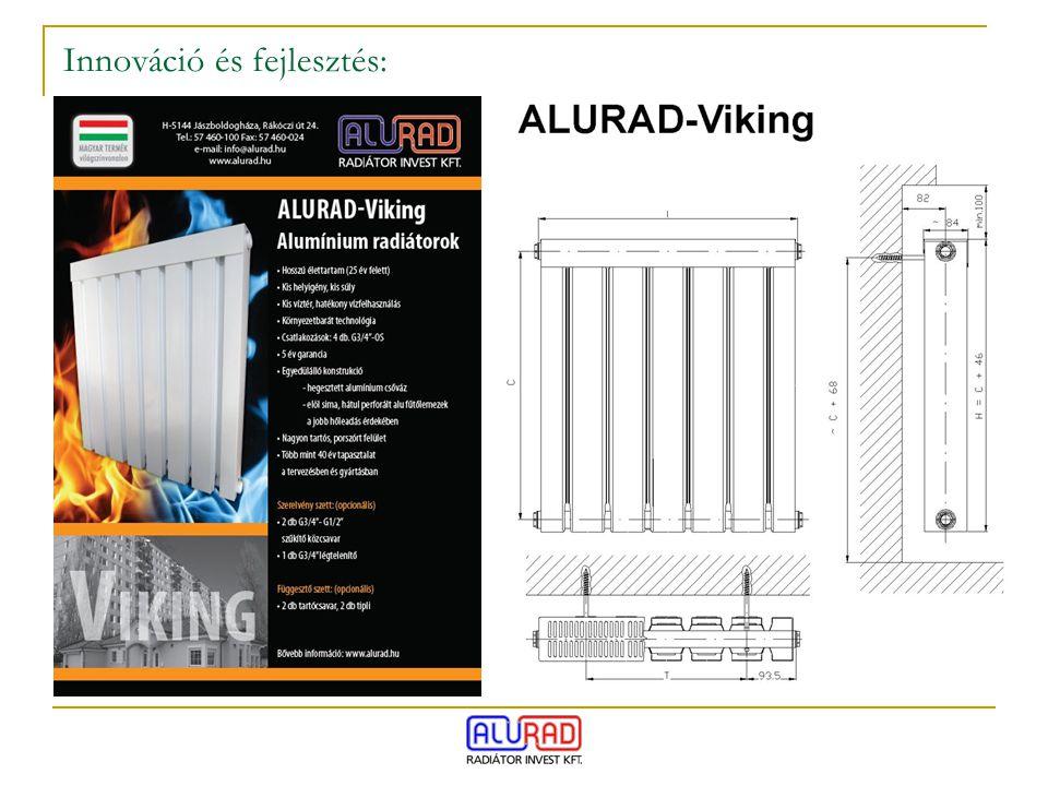 termékfejlesztés: az elegáns Panel, kiváló hőleadó képességű Viking típus azonos hegesztett csőváz szerkezet (Radal, Panel és Viking) a Panel és Viking 4 csonkos, 3/4 -os menetes csatlakozású kivitelben készül esztétikus megjelenés, letisztult formavilág Viking 30%-al nagyobb hőleadású, mint a Panel Viking típus javasolt a Radal radiátorok cseréjére Viking és Panel radiátorok: hosszútávú, gazdaságos üzemeltetés