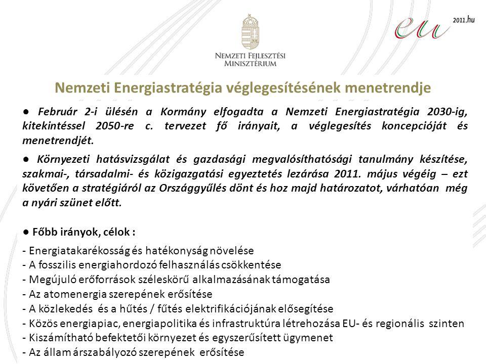 Nemzeti Energiastratégia véglegesítésének menetrendje ● Február 2-i ülésén a Kormány elfogadta a Nemzeti Energiastratégia 2030-ig, kitekintéssel 2050-re c.