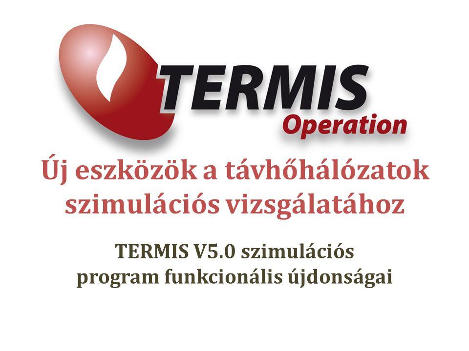 Új eszközök a távhőhálózatok szimulációs vizsgálatához TERMIS V5.0 szimulációs program funkcionális újdonságai