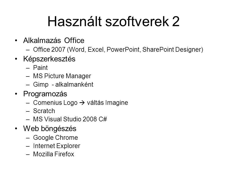 Használt szoftverek 2 Alkalmazás Office –Office 2007 (Word, Excel, PowerPoint, SharePoint Designer) Képszerkesztés –Paint –MS Picture Manager –Gimp -