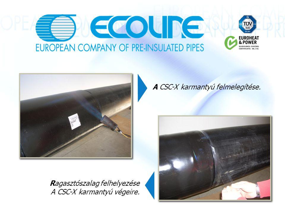 A CSC-X karmantyú felmelegítése. Ragasztószalag felhelyezése A CSC-X karmantyú végeire.
