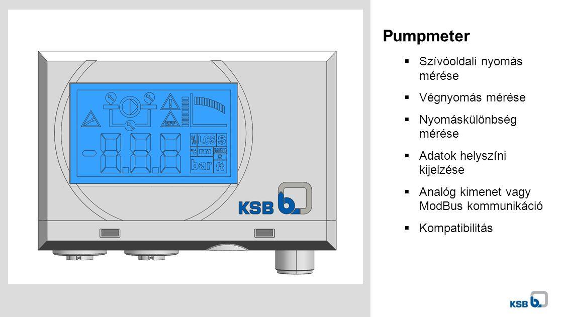 Pumpmeter  Szívóoldali nyomás mérése  Végnyomás mérése  Nyomáskülönbség mérése  Adatok helyszíni kijelzése  Analóg kimenet vagy ModBus kommunikáció  Kompatibilitás