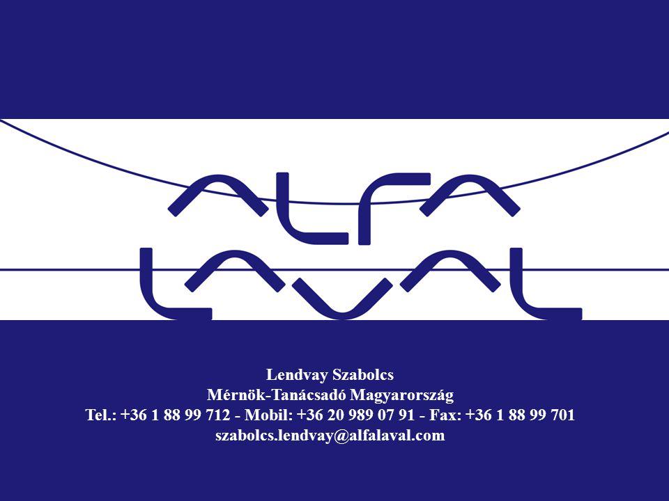 Lendvay Szabolcs Mérnök-Tanácsadó Magyarország Tel.: +36 1 88 99 712 - Mobil: +36 20 989 07 91 - Fax: +36 1 88 99 701 szabolcs.lendvay@alfalaval.com