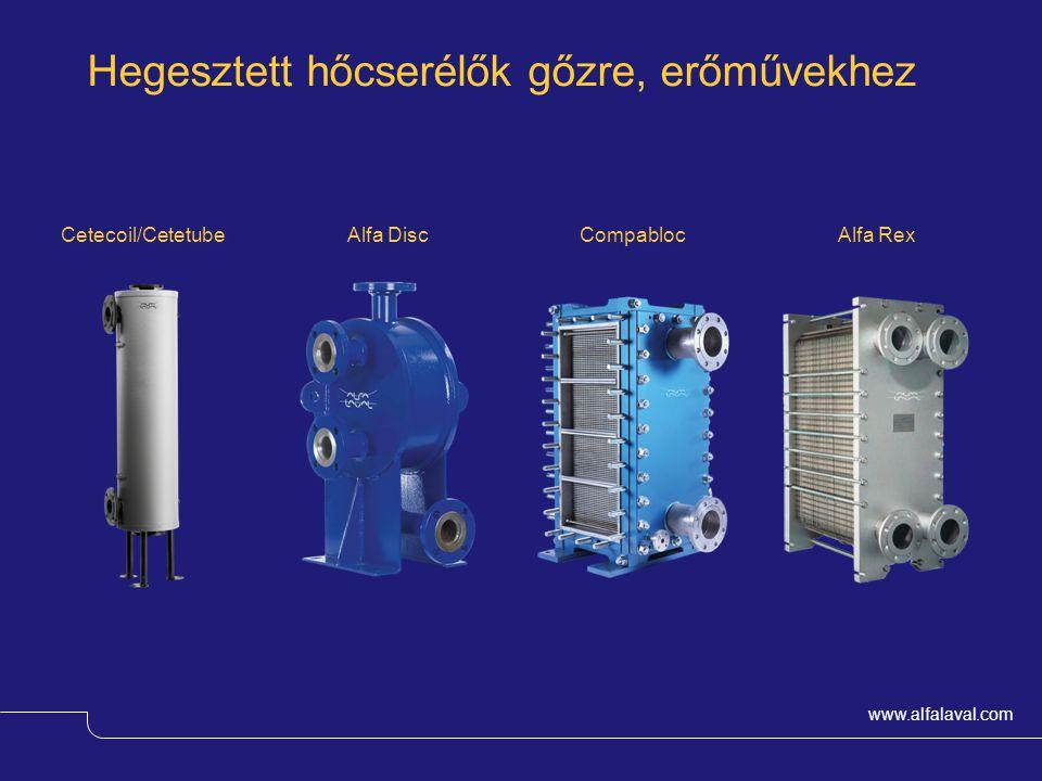 www.alfalaval.com Hegesztett hőcserélők gőzre, erőművekhez Alfa Disc Compabloc Cetecoil/Cetetube Alfa Rex