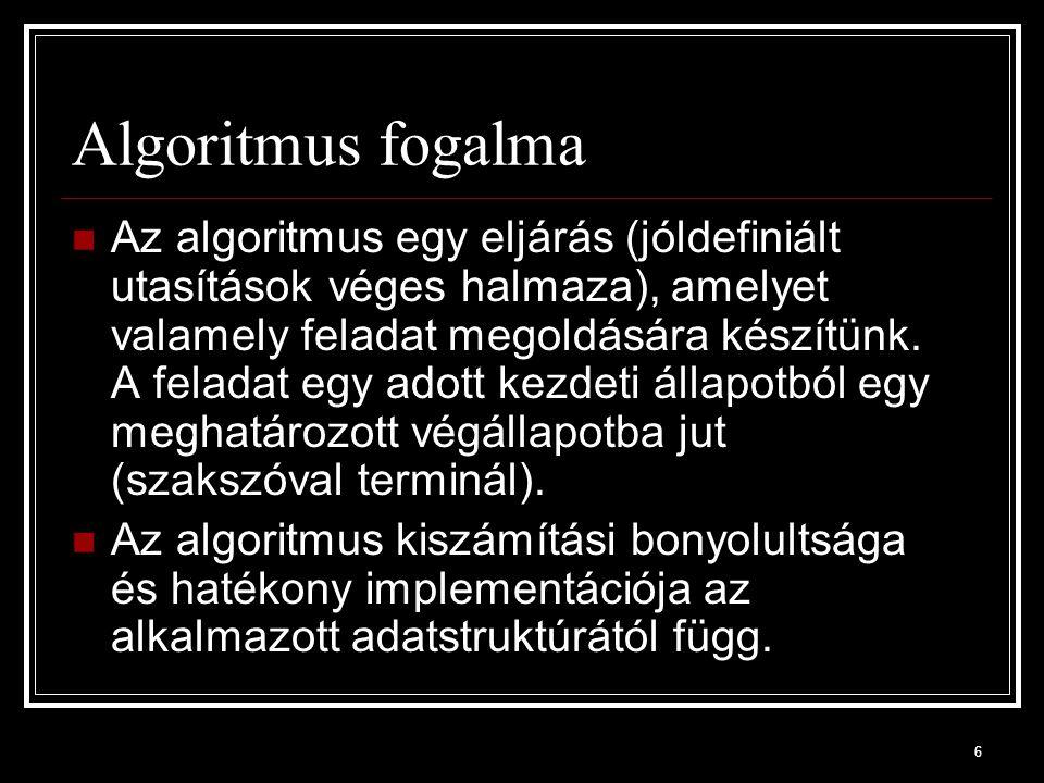 7 Informális és formális definíció Az algoritmus tipikusan kisebb-nagyobb alkotórészekből épül fel.