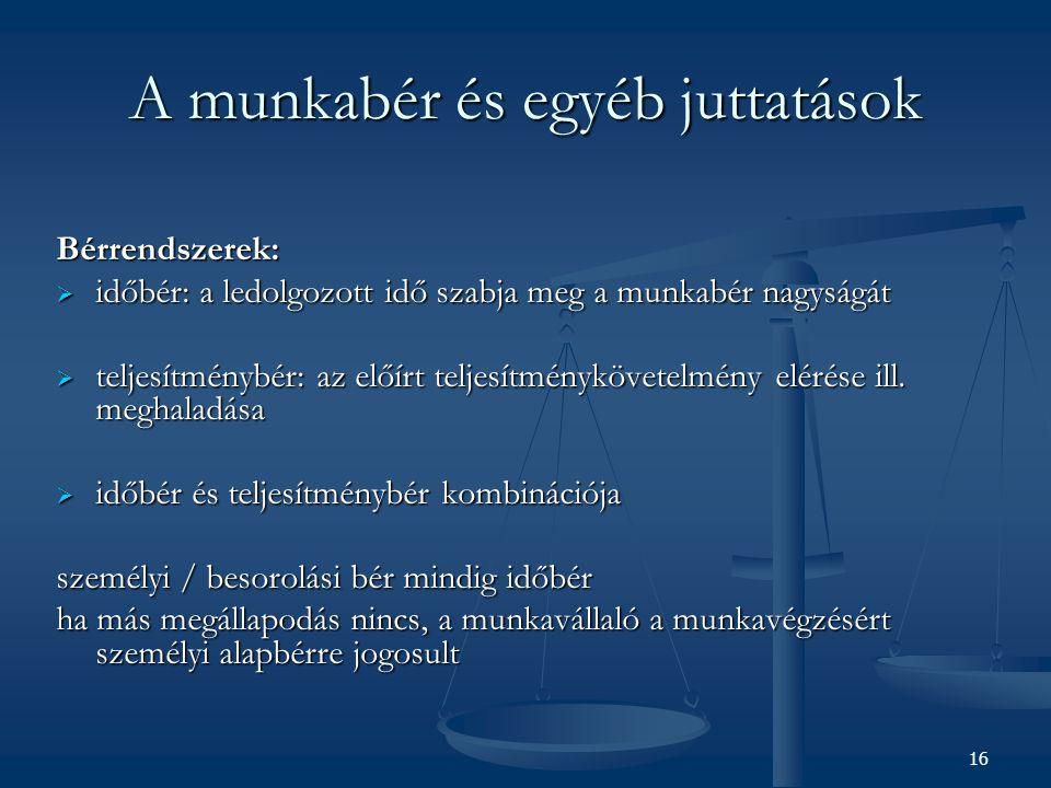 A munkabér és egyéb juttatások Bérpótlékok: a különleges körülmények (pl.