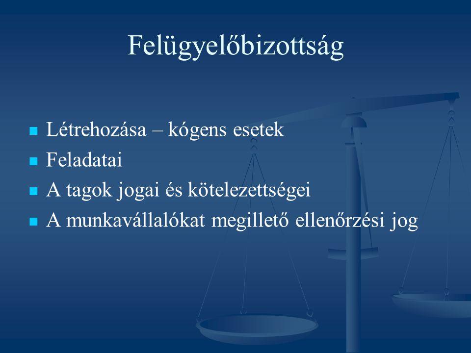 Könyvvizsgáló Kötelező esetei Létrejötte, kizáró okok Feladatai, jogok és kötelezettségek Megszűnése