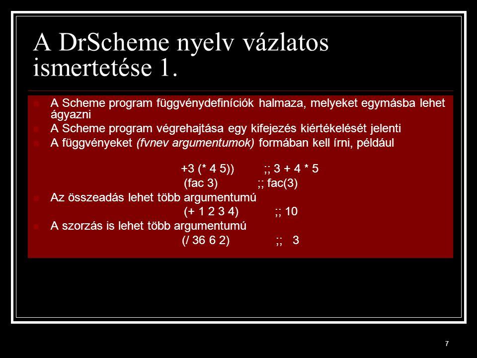 7 A DrScheme nyelv vázlatos ismertetése 1.