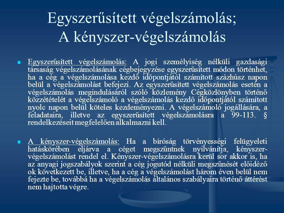 Egyszerűsített végelszámolás; A kényszer-végelszámolás Egyszerűsített végelszámolás: A jogi személyiség nélküli gazdasági társaság végelszámolásának c