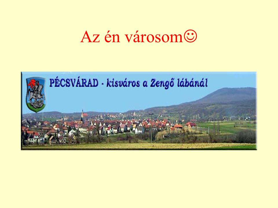 A város: Pécsvárad, város a Zengő lábánál, Baranyában, Pécstől 18km-re van a 6-os út mellett Budapest felé.