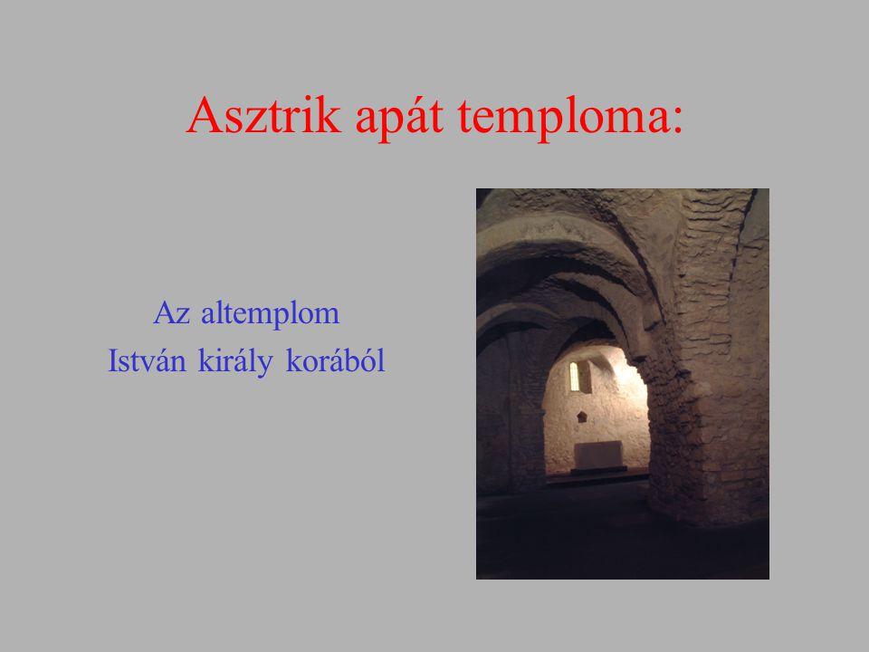 Asztrik apát temploma: Az altemplom István király korából