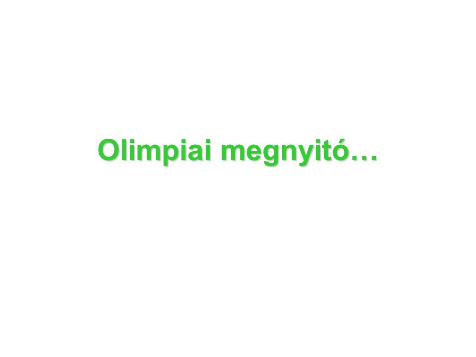 Olimpiai megnyitó…