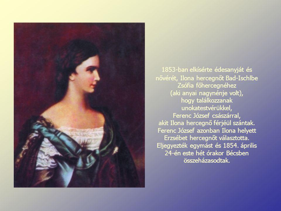 1853-ban elkísérte édesanyját és nővérét, Ilona hercegnőt Bad-Ischlbe Zsófia főhercegnéhez (aki anyai nagynénje volt), hogy találkozzanak unokatestvérükkel, Ferenc József császárral, akit Ilona hercegnő férjéül szántak.