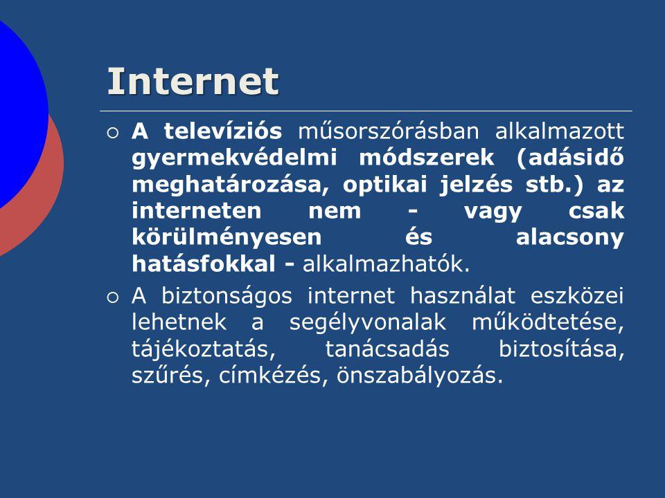 Internet  A televíziós műsorszórásban alkalmazott gyermekvédelmi módszerek (adásidő meghatározása, optikai jelzés stb.) az interneten nem - vagy csak