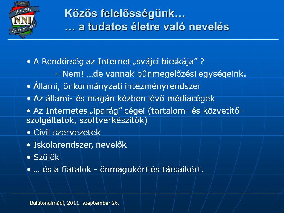 """Közös felelősségünk… … a tudatos életre való nevelés A Rendőrség az Internet """"svájci bicskája ."""