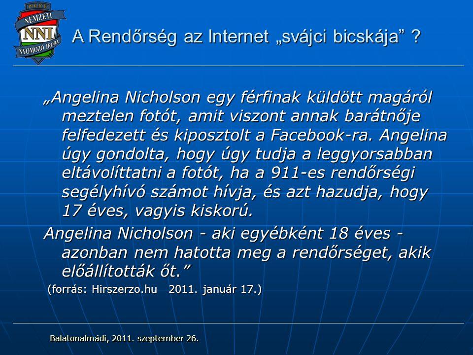 """A Rendőrség az Internet """"svájci bicskája"""" ? """"Angelina Nicholson egy férfinak küldött magáról meztelen fotót, amit viszont annak barátnője felfedezett"""