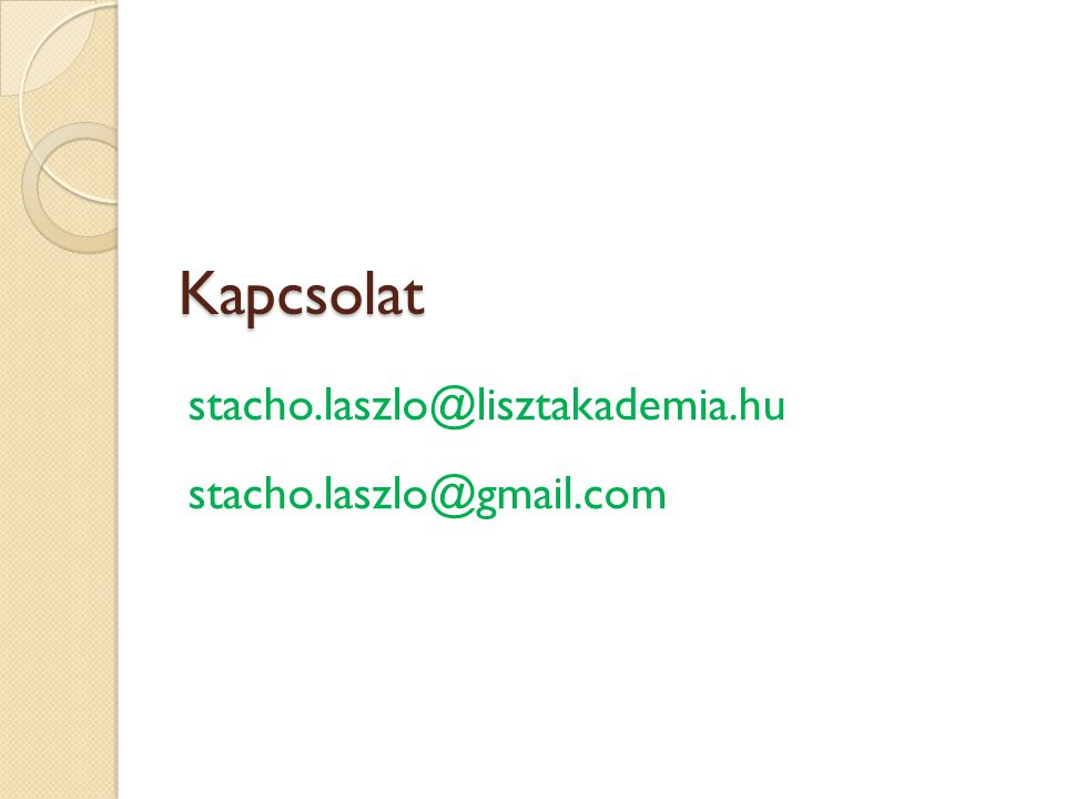 Kapcsolat stacho.laszlo@lisztakademia.hu stacho.laszlo@gmail.com