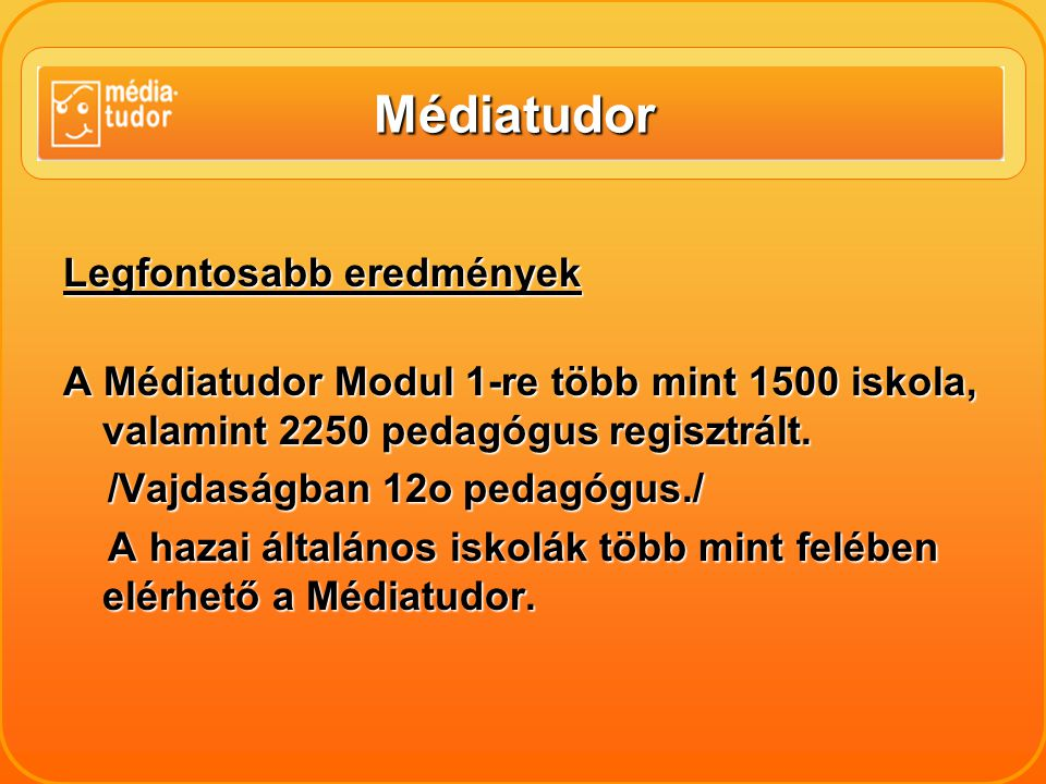 Médiatudor Elkészült az 1.sz.modul on-line változata,interneten elérhető.
