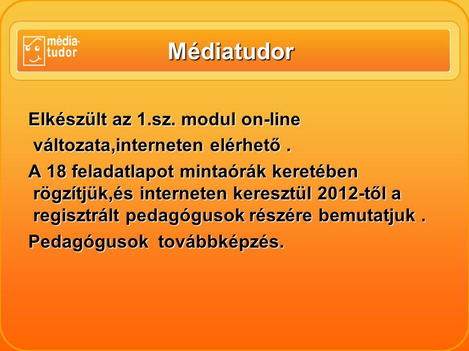 Médiatudor Elkészült az 1.sz. modul on-line változata,interneten elérhető.