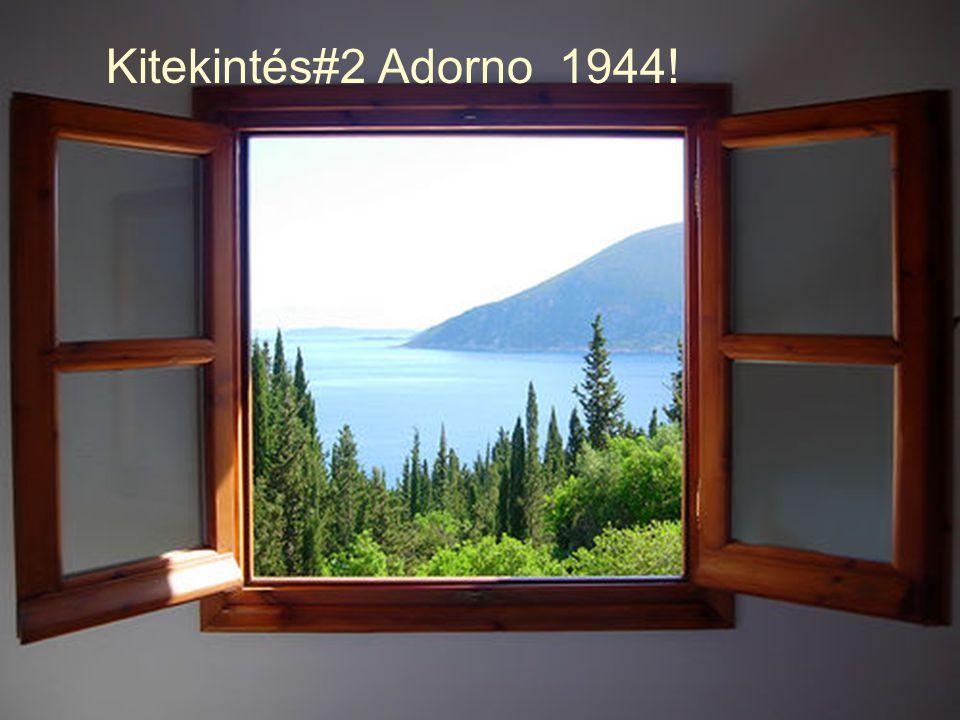 Kitekintés#2 Adorno 1944!