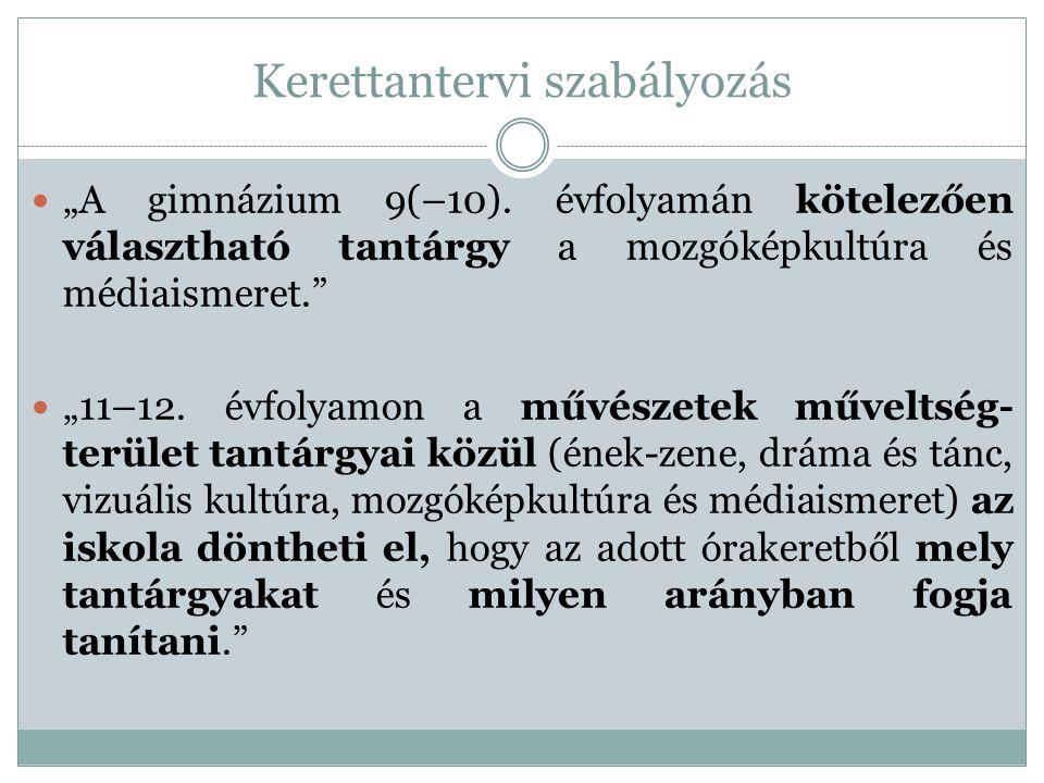 """Kerettantervi szabályozás """"A gimnázium 9(–10)."""