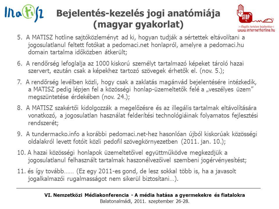 VI. Nemzetközi Médiakonferencia - A média hatása a gyermekekre és fiatalokra Balatonalmádi, 2011. szeptember 26-28. 5. A MATISZ hotline sajtóközlemény
