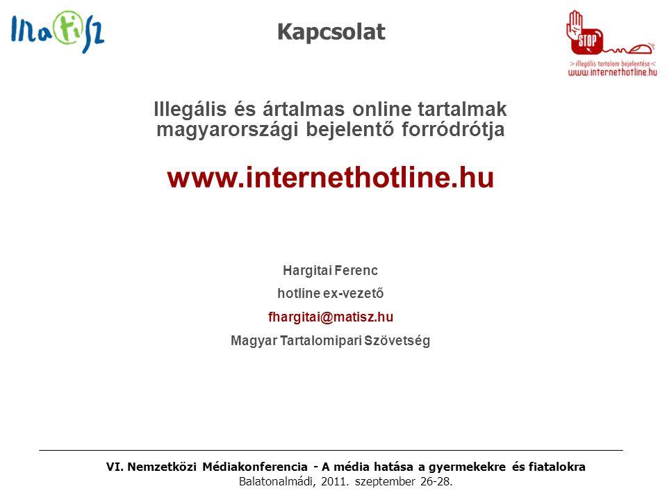 VI. Nemzetközi Médiakonferencia - A média hatása a gyermekekre és fiatalokra Balatonalmádi, 2011. szeptember 26-28. Illegális és ártalmas online tarta