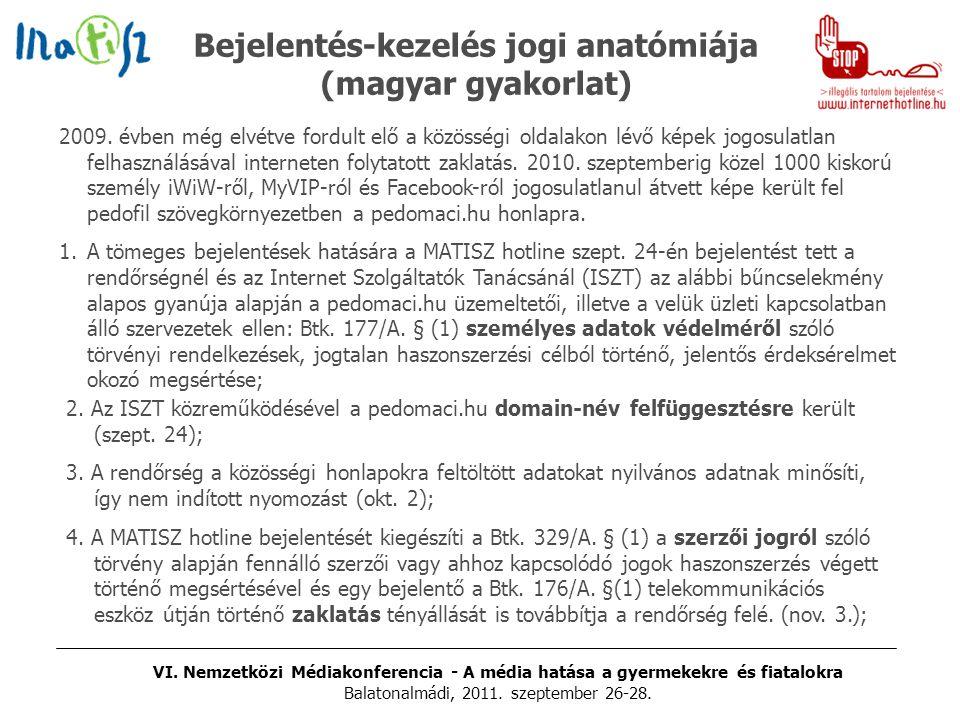 VI. Nemzetközi Médiakonferencia - A média hatása a gyermekekre és fiatalokra Balatonalmádi, 2011. szeptember 26-28. Bejelentés-kezelés jogi anatómiája