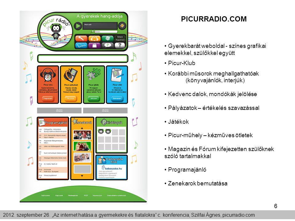 6 PICURRADIO.COM Gyerekbarát weboldal - színes grafikai elemekkel, szülőkkel együtt Picur-Klub Korábbi műsorok meghallgathatóak (könyvajánlók, interjú