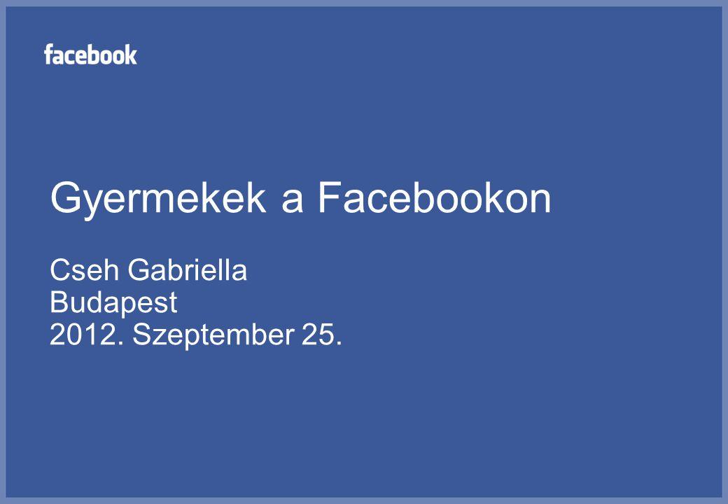 Gyermekek a Facebookon Cseh Gabriella Budapest 2012. Szeptember 25.