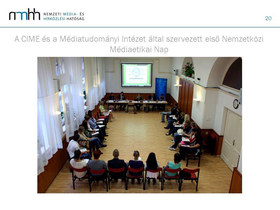 20 A CIME és a Médiatudományi Intézet által szervezett első Nemzetközi Médiaetikai Nap