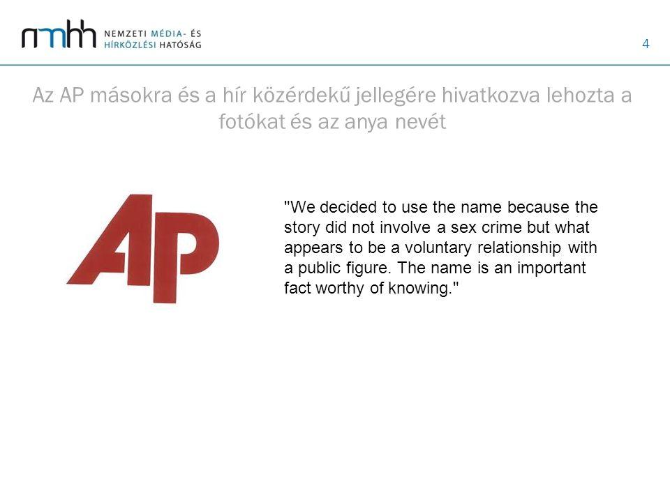 4 Az AP másokra és a hír közérdekű jellegére hivatkozva lehozta a fotókat és az anya nevét