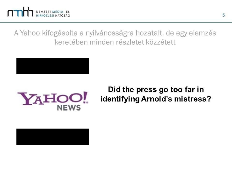 5 A Yahoo kifogásolta a nyilvánosságra hozatalt, de egy elemzés keretében minden részletet közzétett Did the press go too far in identifying Arnold's