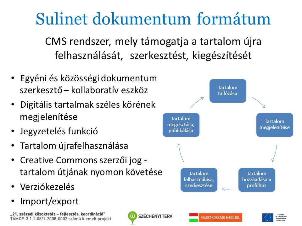Sulinet dokumentum formátum Egyéni és közösségi dokumentum szerkesztő – kollaboratív eszköz Digitális tartalmak széles körének megjelenítése Jegyzetel